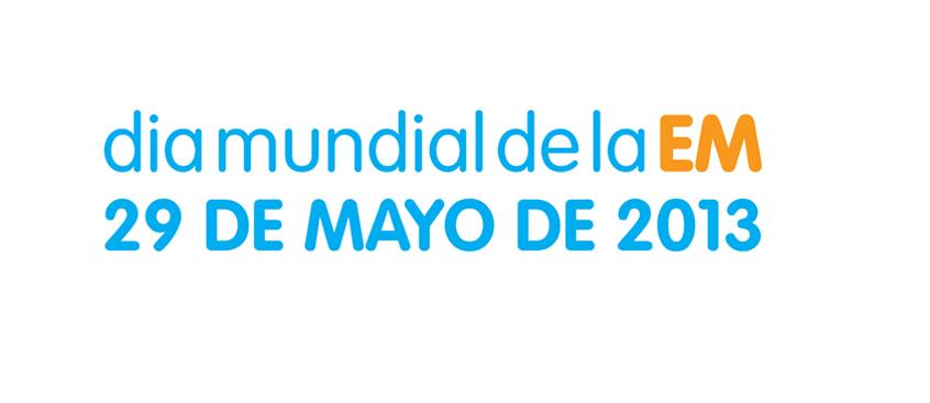 El día 29 de Mayo de 2013 Día Mundial de la Esclerosis Múltiple