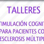 Talleres de estimulación cognitiva para pacientes con Esclerosis Múltiple